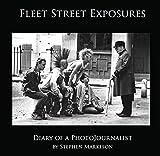 Fleet Street Exposures: Diary of a PhotoJournalist (English Edition)