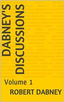 [Robert Dabney]のDabney's Discussions: Volume 1 (English Edition)