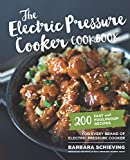 The Electric Pressure Cooker Cookbook:200 Fast and Foolproof Recipes for Every Brand of Electric...