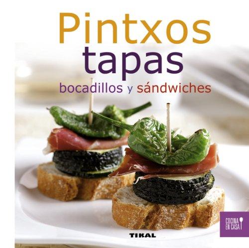 Pintxos, tapas, Bocadillos y sándwiches (Cocina en casa)