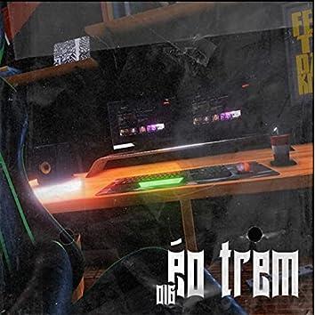 016 É o Trem