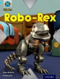 Project X Origins: Light Blue Book Band, Oxford Level 4: Toys and Games: Robo-Rex