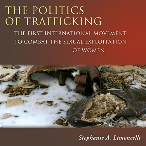 The Politics of Trafficking audiobook cover art