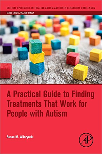 A Practical Guide to Finding Treatments That Work for People with Autism (Critical Specialties in Tr