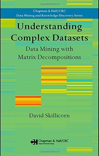 Compare Textbook Prices for Understanding Complex Datasets: Data Mining with Matrix Decompositions Chapman & Hall/CRC Data Mining and Knowledge Discovery Series 1 Edition ISBN 9781584888321 by Skillicorn, David