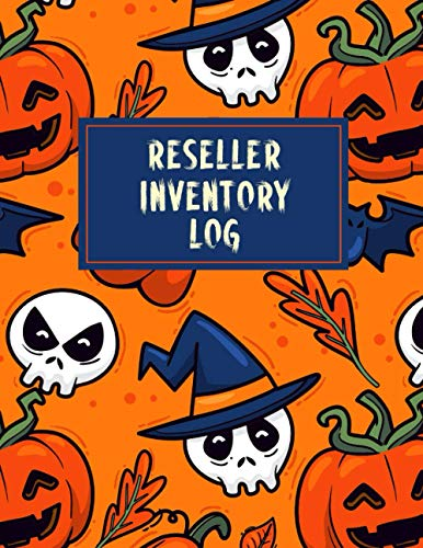 Reseller Inventory Log: Halloween Pumpkin Theme. Keep Track of Your Items for Online Clothing Resellers. Notebook For Online Fashion Clothing Reseller in Poshmark, Ebay or Mercari