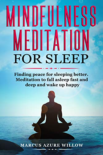 Mindfulness meditation for sleep: Finding peace for sleeping better. Meditation to fall asleep fast and deep and wake up happy.