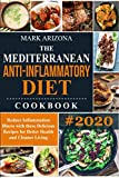 The Mediterranean Anti-Inflammatory Diet Cookbook: Delicious Recipes for Better Health and Cleaner Living