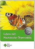 Leben mit Hashimoto-Thyreoiditis (Patientenratgeber)