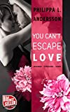 You Can't Escape Love - Begehren . Vertrauen . Lieben (Lawyers, Love and Lace 1)