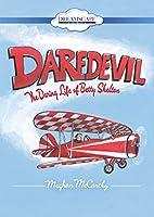 Daredevil: The Daring Life of Betty Skelton [DVD]