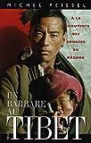 Un barbare au Tibet. A la découverte des sources du Mékong