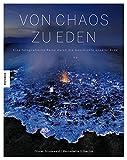 Von Chaos zu Eden: Eine fotografische Reise durch die Geschichte unserer Erde (Gebundene Ausgabe)