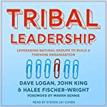 Tribal Leadership     Leveraging Natural Groups to Build a Thriving Organization              By:                                                                                                                                 Dave Logan,                                                                                        John King,                                                                                        Halee Fischer-Wright                               Narrated by:                                                                                                                                 Steven Jay Cohen                      Length: 10 hrs and 20 mins     20 ratings     Overall 4.3