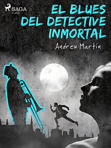 El blues del detective inmortal (Asesinatos en clave de jazz nº 1)