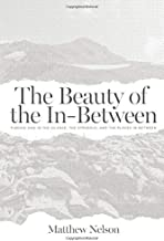 The Beauty of the In-Between: Finding God in the Silence, the Struggle, and the Places In-Between