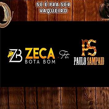Se É pra Ser Vaqueiro (feat. Paulo Sampaio)
