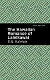 The Hawaiian Romance of Laieikawai (Mint Editions) (English