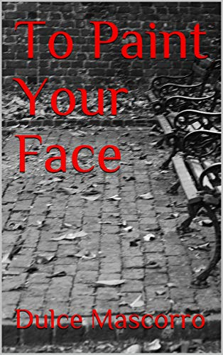To Paint Your Face (English Edition)