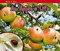 An Apple's Life (Acorn: Watch It Grow)