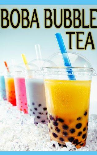 Boba Bubble Tea :The Ultimate Guide by [Susan Hewsten, Encore Books]
