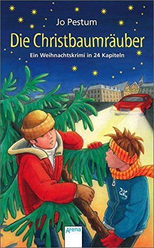Die Christbaumräuber: Ein Weihnachtskrimi. Adventskalender-Buch in 24 Kapiteln. Ab 10 Jahren: Ein Weihnachtskrimi in 24 Kapiteln