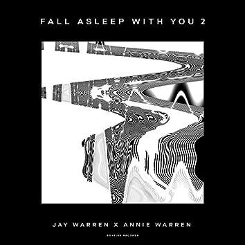 Fall Asleep with You 2