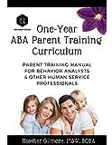 One-Year ABA Parent Training Curriculum: Parent Training Manual for...