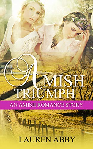 Amish Triumph: An Amish Romance Story (Amish Love & Romance Short Stories) (Interconnected Hearts Book 1)