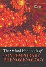 The Oxford Handbook of Contemporary Phenomenology (Oxford Handbooks in Philosophy)