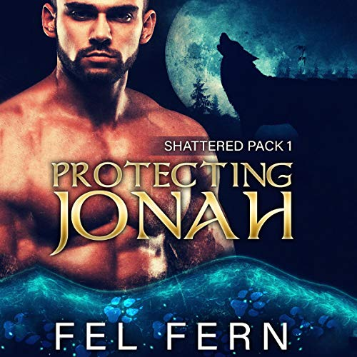 Protecting Jonah: Shattered Pack, Book 1