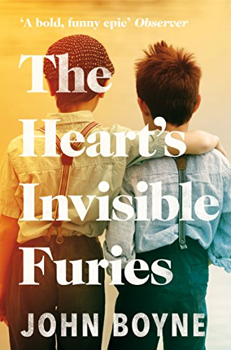 The Heart's Invisible Furies: 'A bold, funny epic.' Observer by [John Boyne]