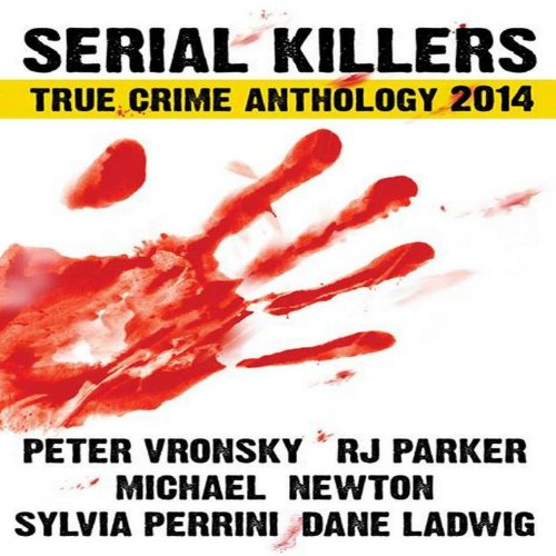Serial Killers True Crime Anthology 2014 audiobook cover art