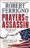 Prayers for the Assassin: A Novel (Assassin Trilogy Book 1)