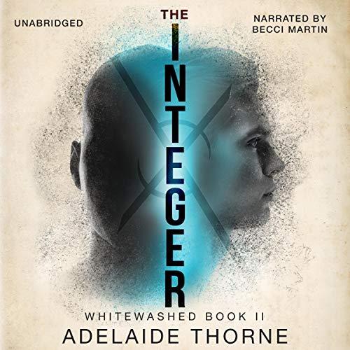 The Integer: A YA Sci-Fi Adventure audiobook cover art
