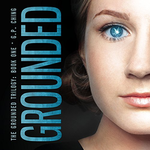Grounded     The Grounded Trilogy, Book 1              By:                                                                                                                                 G. P. Ching                               Narrated by:                                                                                                                                 Valerie Gilbert                      Length: 10 hrs and 10 mins     2 ratings     Overall 5.0