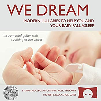 Lullaby Sleep CD We Dream  Vol 1 - Helps You and Your Baby Fall Asleep - Soothing Guitar Music with White Noise