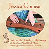 Songs of the Earthly Pilgrimage: Medieval and World Folk Music on the Appalachian Mountain...