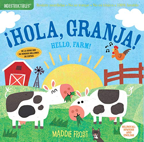 Indestructibles: ¡hola, Granja!/Hello, Farm!: Chew Proof - Rip Proof - Nontoxic - 100% Washable (Book for Babies, Newborn Books, Safe to Chew)