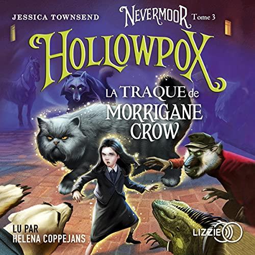 Nevermoor, tome 3 de Jessica Townsend