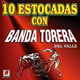 10 Estocadas Con Banda Torera Del Valle