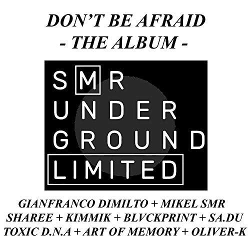 Gianfranco Dimilto, Mikel SMR, Sharee, Toxic D.N.A, Oliver-K, Kimmik, BLVCKPRINT, Sa.Du & Art Of Memory