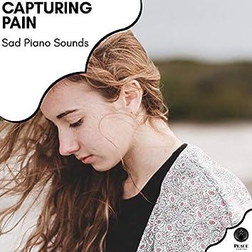 Capturing Pain - Sad Piano Sounds