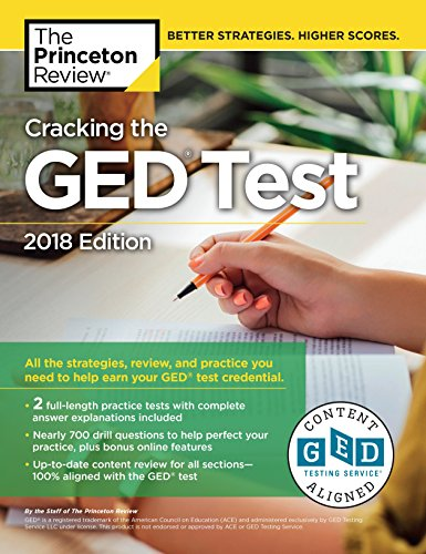 Cracking the GED Test with 2 Practice Exams, 2018 Edition: All the Strategies, Review, and Practice You Need to Help Earn Your GED Test Credential (College Test Preparation)