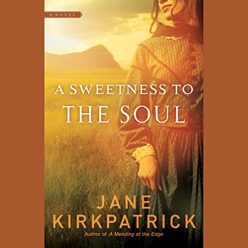 A Sweetness to the Soul audiobook cover art