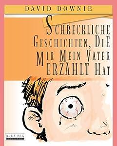 ∎ [PDF] Free Schreckliche Geschichten die mir mein Vater