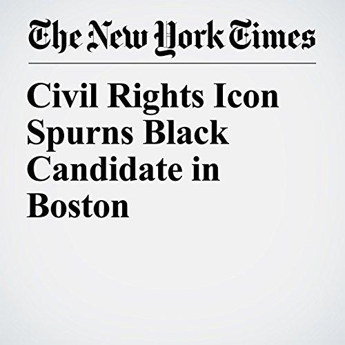 Civil Rights Icon Spurns Black Candidate in Boston copertina