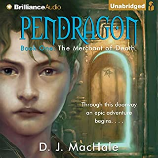 The Merchant of Death     Pendragon, Book 1              By:                                                                                                                                 D. J. MacHale                               Narrated by:                                                                                                                                 William Dufris                      Length: 12 hrs and 11 mins     813 ratings     Overall 4.3