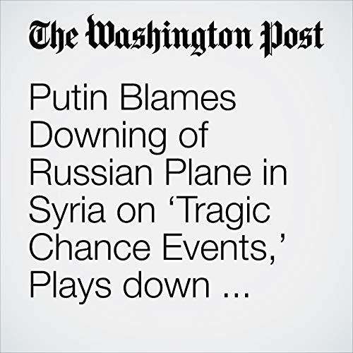 Putin Blames Downing of Russian Plane in Syria on 'Tragic Chance Events,' Plays down Israeli Culpability copertina