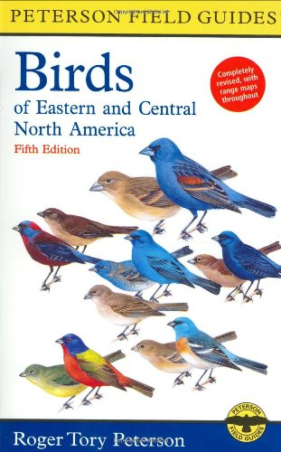 A Peterson Field Guide to the Birds of Eastern and Central North America (Peterson Field Guides)